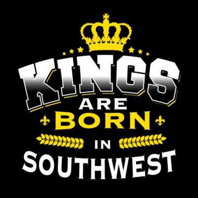 Kings Are Born In Southwest